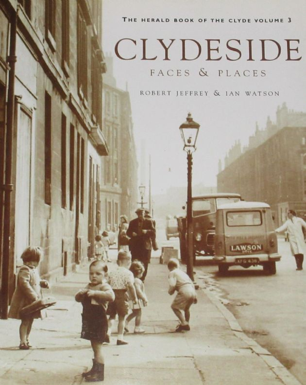 Clydeside Faces and Places, by Robert Jeffrey and Ian Watson